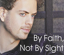 By Faith, Not By Sight: The Inspirational Story of a Blind Prodigy, a Life-Threatening Illness, and an Unexpected Gift
